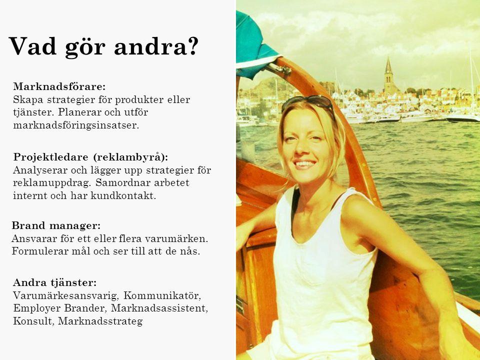 Marknadsföring Namn :Hedvig Ålder : 30 Titel : Pr-konsult Arbetsgivare : Andréasson PR Utbildning Magisterexamen inriktning marknadsföring Vad gör and