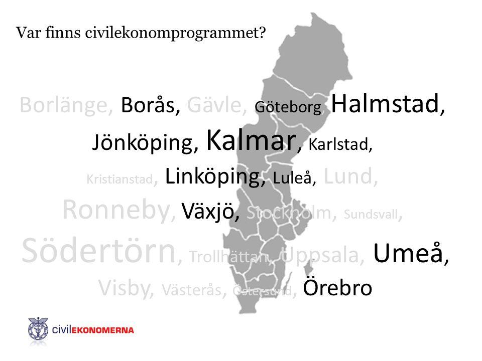 Var finns civilekonomprogrammet? Borlänge, Borås, Gävle, Göteborg, Halmstad, Jönköping, Kalmar, Karlstad, Kristianstad, Linköping, Luleå, Lund, Ronneb