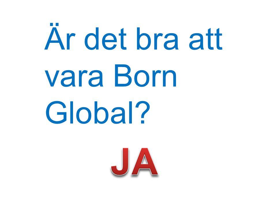 Är det bra att vara Born Global?