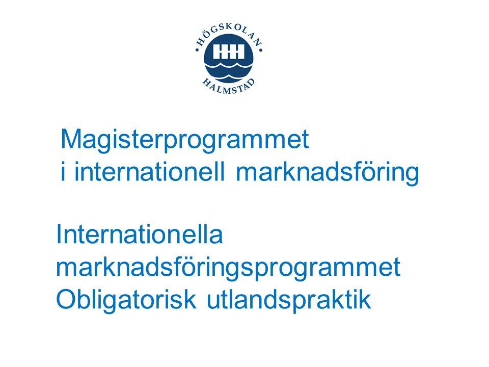 Internationella marknadsföringsprogrammet Obligatorisk utlandspraktik Magisterprogrammet i internationell marknadsföring