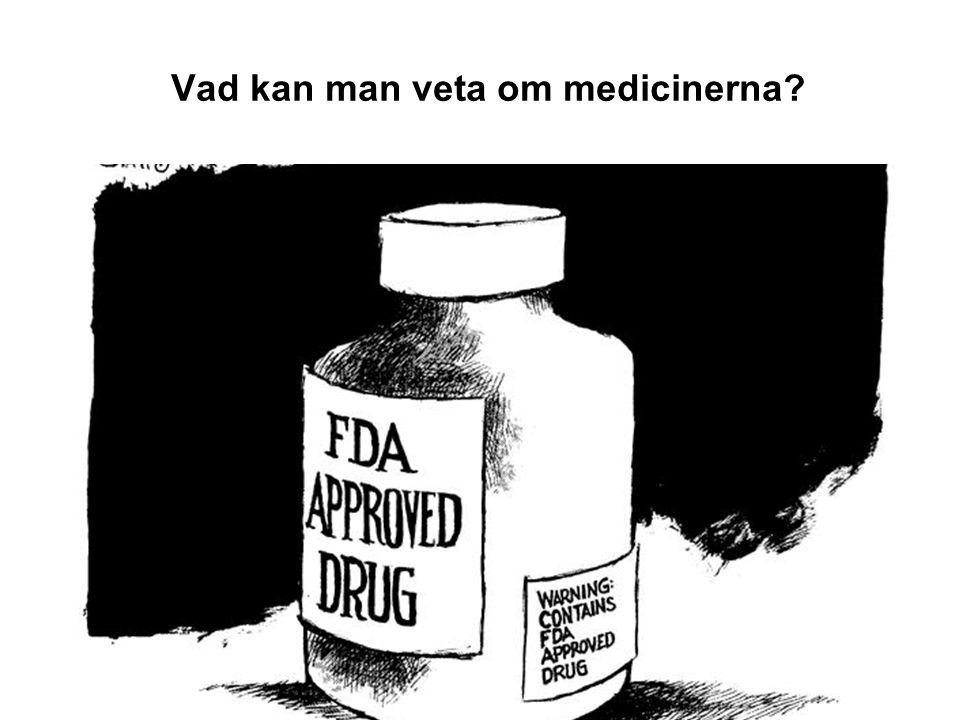 Vad kan man veta om medicinerna?