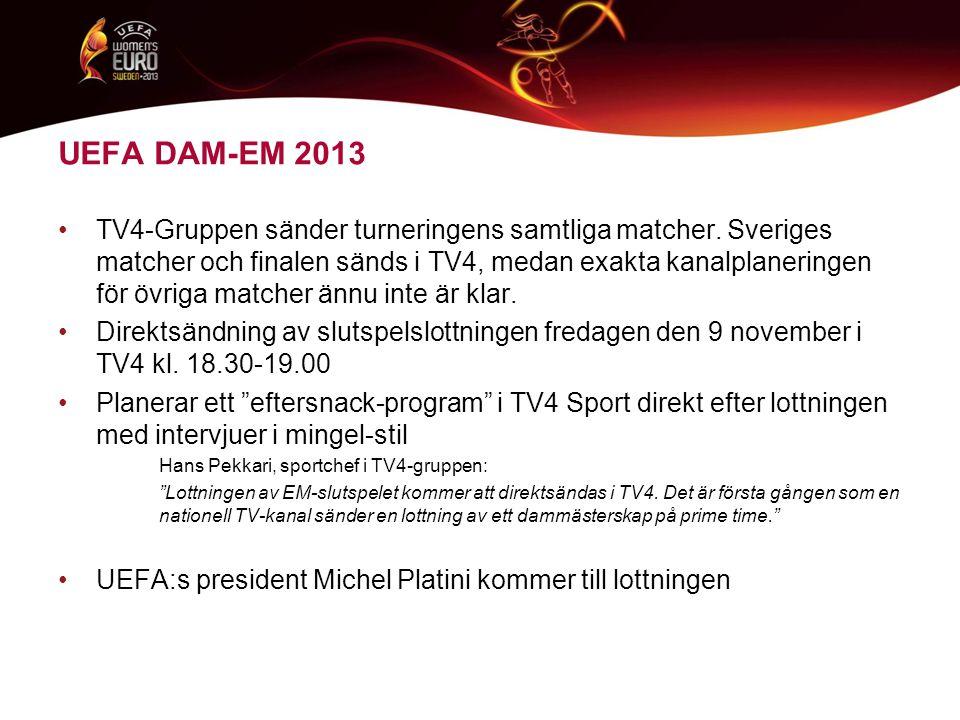 UEFA DAM-EM 2013 •TV4-Gruppen sänder turneringens samtliga matcher.