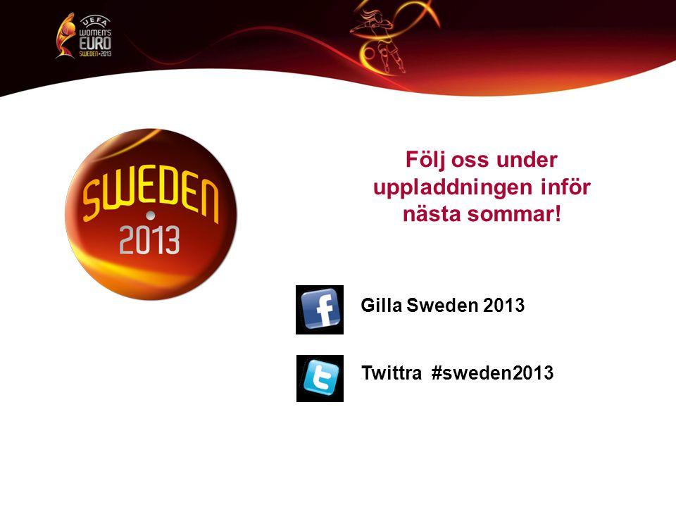 Följ oss under uppladdningen inför nästa sommar! Gilla Sweden 2013 Twittra #sweden2013