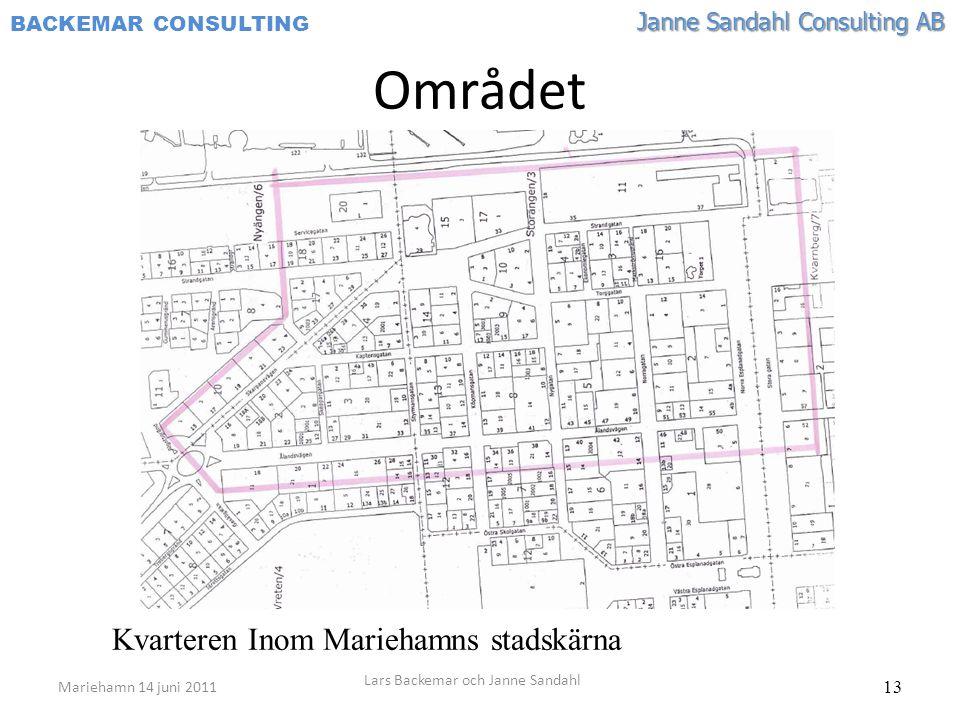 Janne Sandahl Consulting AB BACKEMAR CONSULTING 13 Området Kvarteren Inom Mariehamns stadskärna Mariehamn 14 juni 2011 Lars Backemar och Janne Sandahl