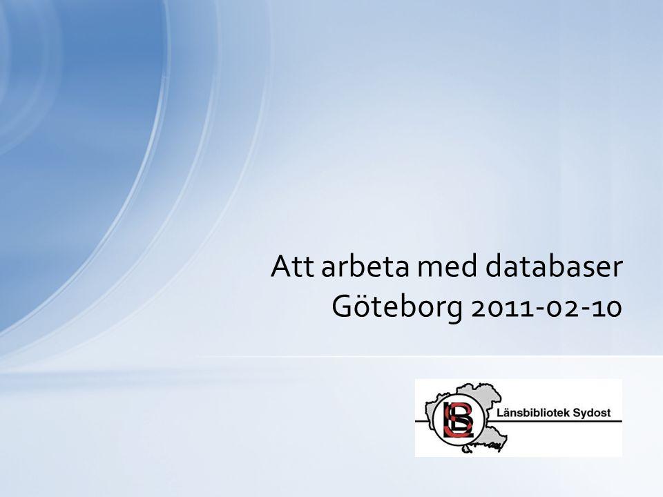 Att arbeta med databaser Göteborg 2011-02-10
