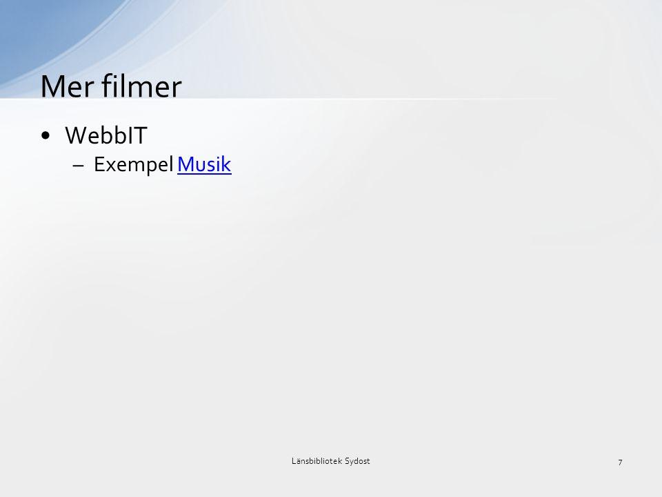 •WebbIT –Exempel MusikMusik Mer filmer Länsbibliotek Sydost7