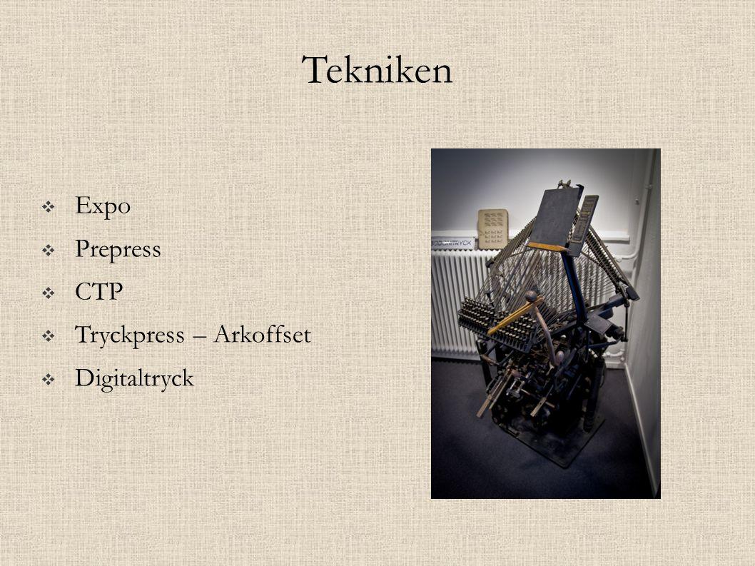 Tekniken  Expo  Prepress  CTP  Tryckpress – Arkoffset  Digitaltryck