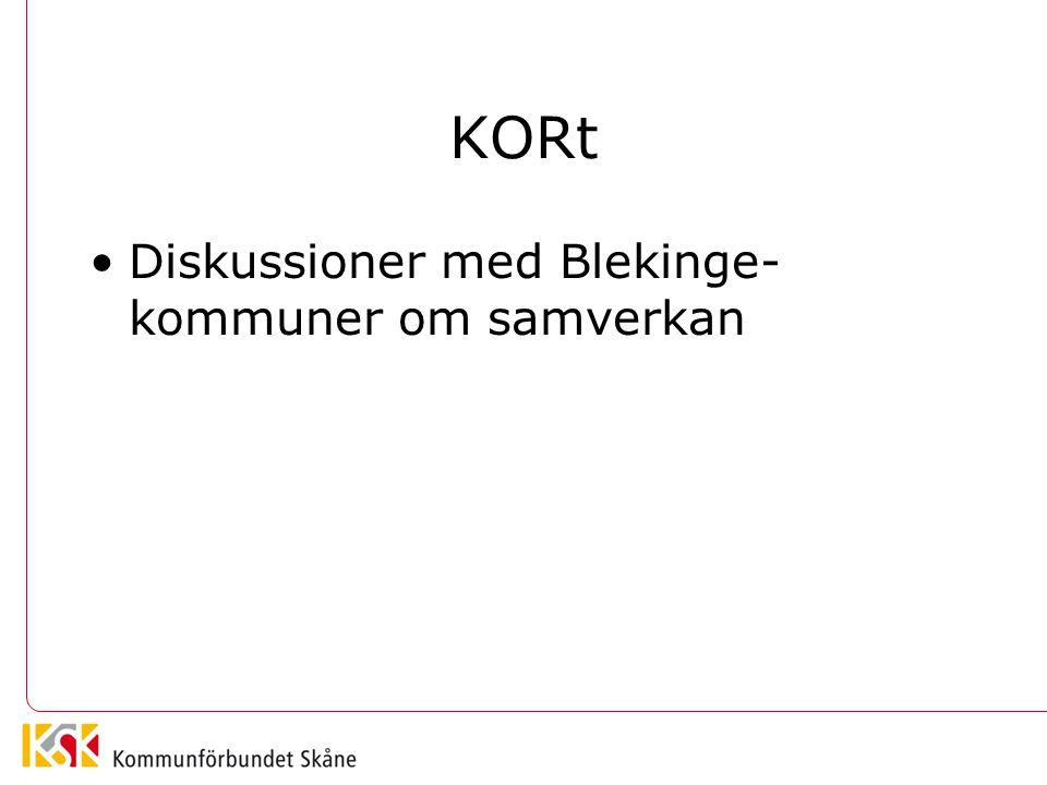 KORt •Diskussioner med Blekinge- kommuner om samverkan
