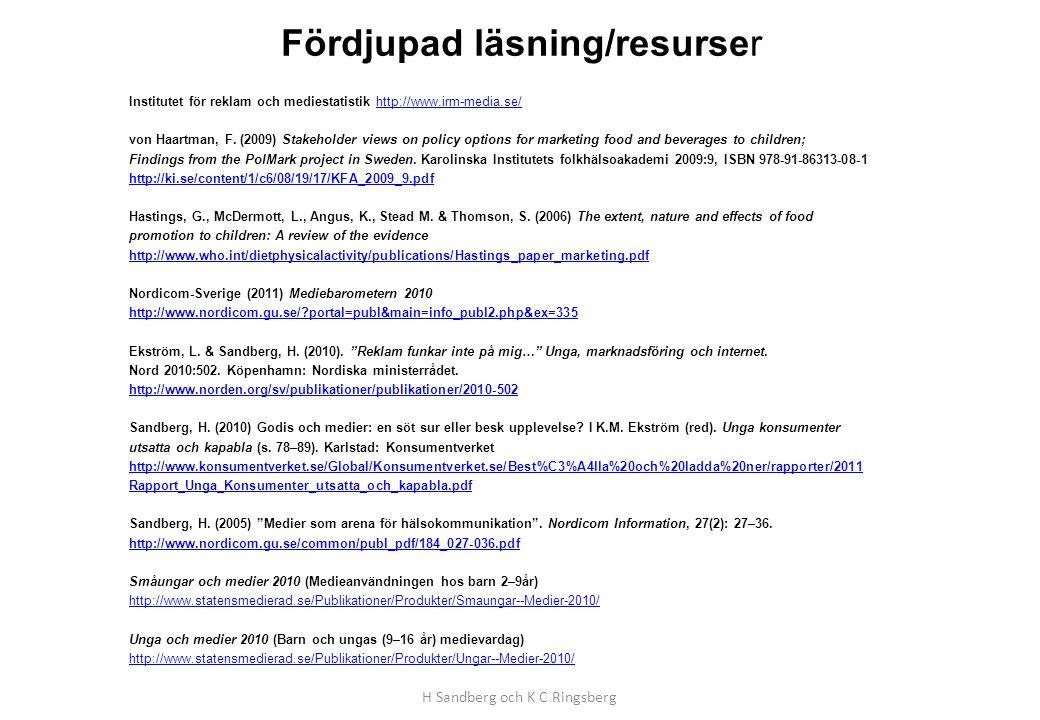 Fördjupad läsning/resurser Institutet för reklam och mediestatistik http://www.irm-media.se/http://www.irm-media.se/ von Haartman, F.