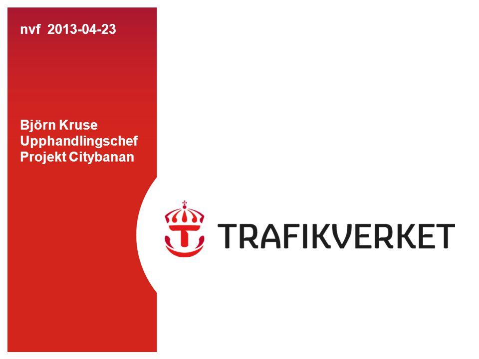 nvf 2013-04-23 Björn Kruse Upphandlingschef Projekt Citybanan