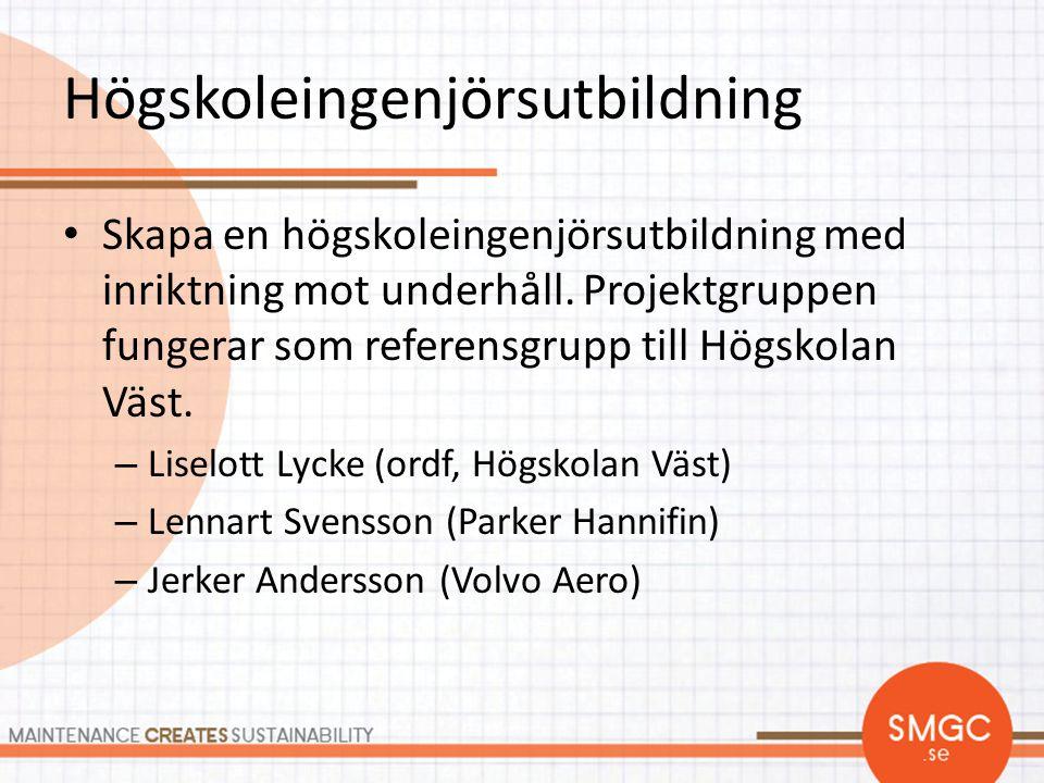 Högskoleingenjörsutbildning • Skapa en högskoleingenjörsutbildning med inriktning mot underhåll. Projektgruppen fungerar som referensgrupp till Högsko