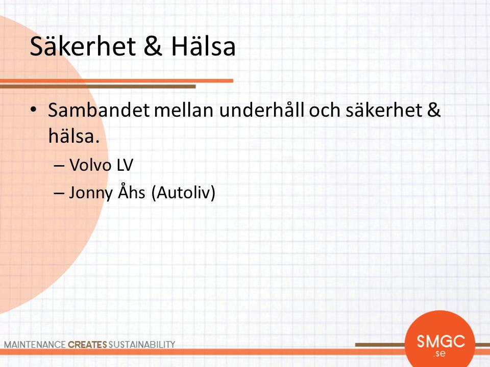 Säkerhet & Hälsa • Sambandet mellan underhåll och säkerhet & hälsa. – Volvo LV – Jonny Åhs (Autoliv)