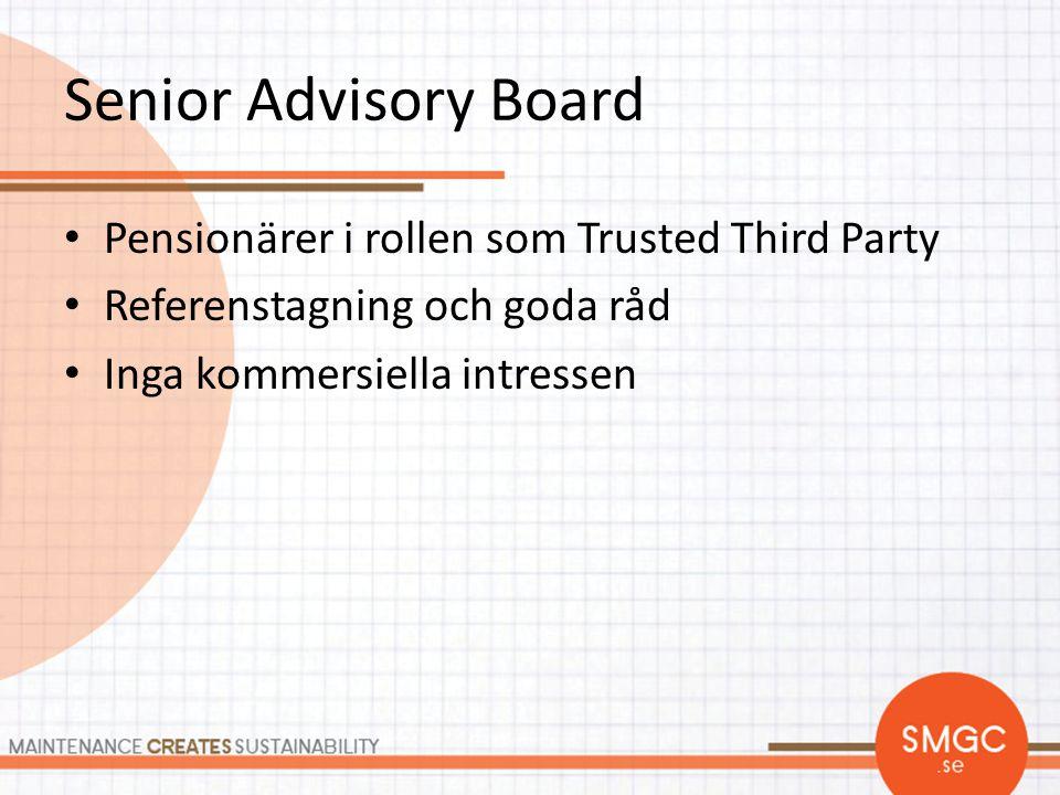 Senior Advisory Board • Pensionärer i rollen som Trusted Third Party • Referenstagning och goda råd • Inga kommersiella intressen