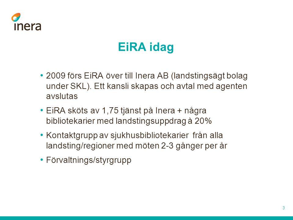 Kostnad • Ca 27 milj för bas-EiRA, dvs det utbud alla landsting har gemensamt • Kostnaden fördelas i relation till antal invånare i landstingen, ca 3:-/inv • Landstingen ger SKL fullmakt att teckna avtalen med förlagen • Förhandlar även fram tilläggspaket, där landstingen fritt kan välja att lägga till 4