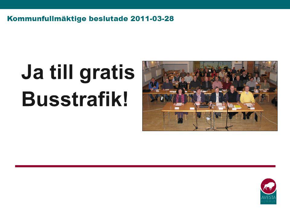 Ja till gratis Busstrafik! Kommunfullmäktige beslutade 2011-03-28
