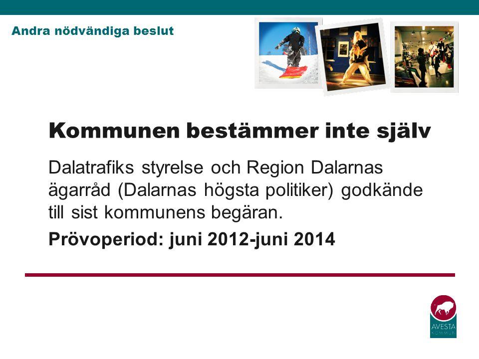 Dalatrafiks styrelse och Region Dalarnas ägarråd (Dalarnas högsta politiker) godkände till sist kommunens begäran. Prövoperiod: juni 2012-juni 2014 Ko