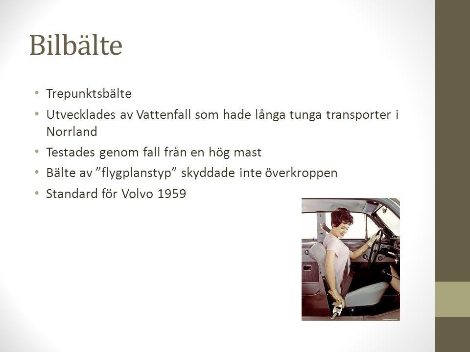 """Bilbälte • Trepunktsbälte • Utvecklades av Vattenfall som hade långa tunga transporter i Norrland • Testades genom fall från en hög mast • Bälte av """"f"""