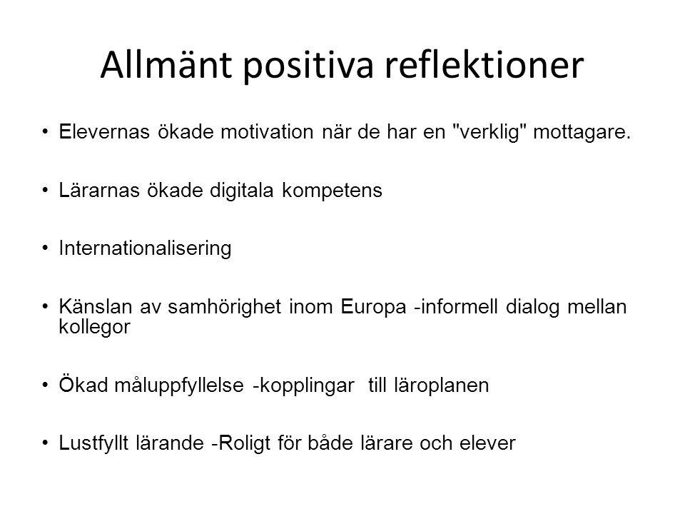 Allmänt positiva reflektioner •Elevernas ökade motivation när de har en verklig mottagare.