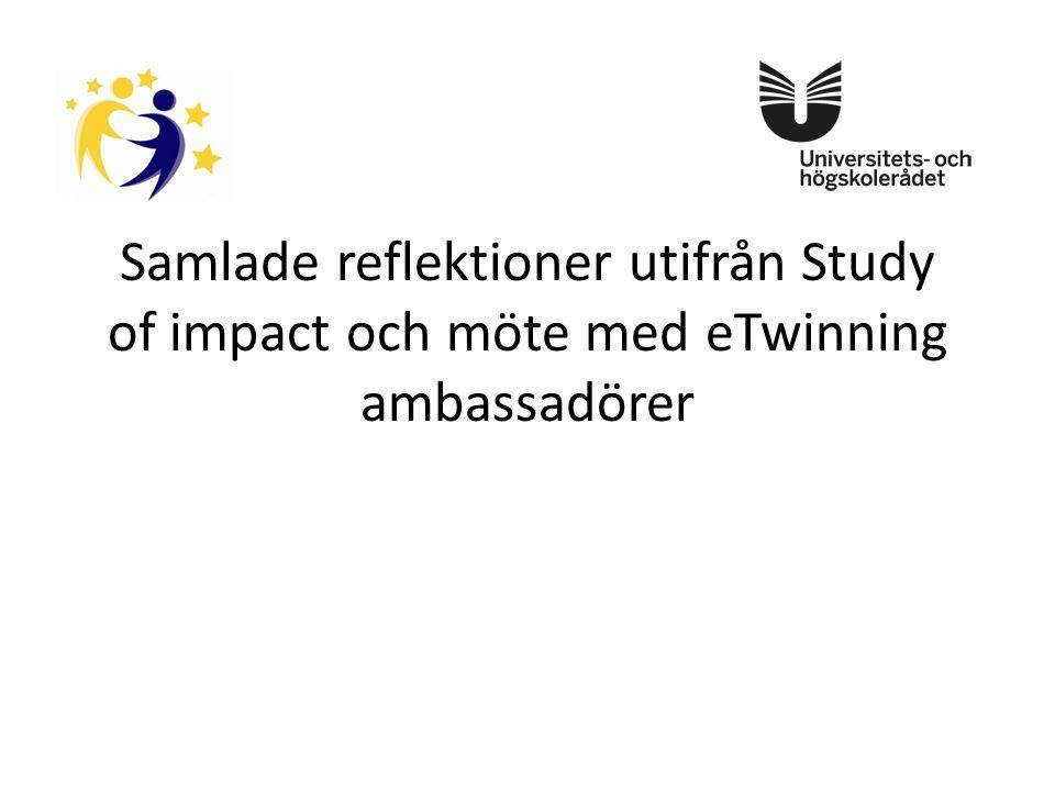 Samlade reflektioner utifrån Study of impact och möte med eTwinning ambassadörer