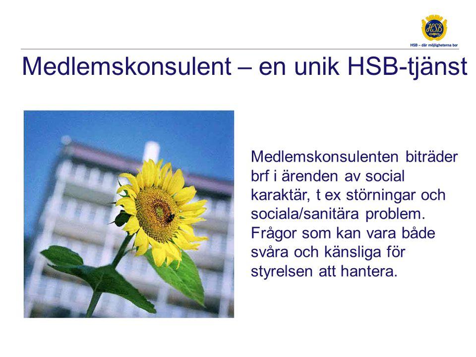 Medlemskonsulent – en unik HSB-tjänst Medlemskonsulenten biträder brf i ärenden av social karaktär, t ex störningar och sociala/sanitära problem.