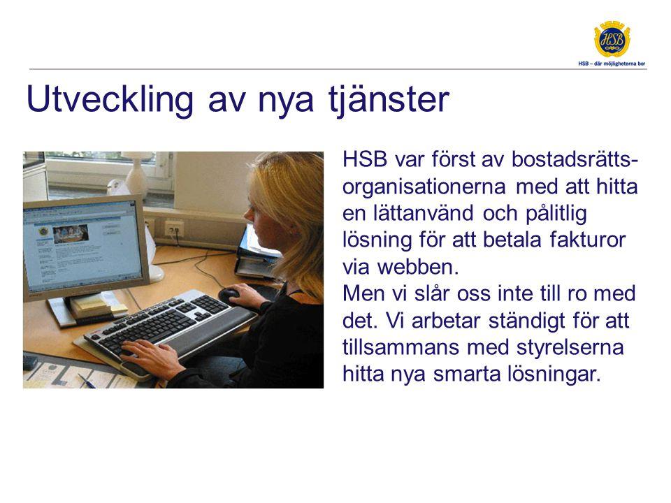 HSB var först av bostadsrätts- organisationerna med att hitta en lättanvänd och pålitlig lösning för att betala fakturor via webben. Men vi slår oss i