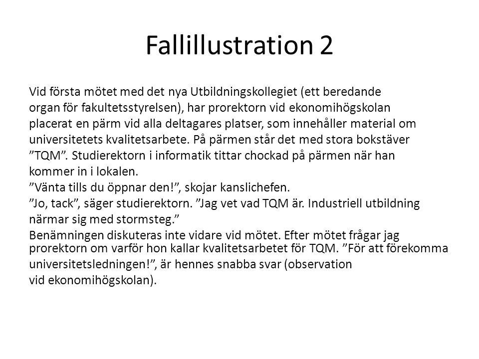 Fallillustration 2 Vid första mötet med det nya Utbildningskollegiet (ett beredande organ för fakultetsstyrelsen), har prorektorn vid ekonomihögskolan