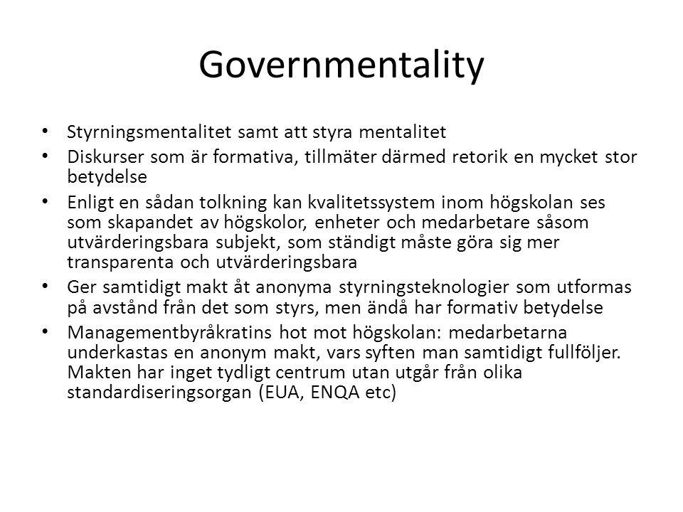 Governmentality • Styrningsmentalitet samt att styra mentalitet • Diskurser som är formativa, tillmäter därmed retorik en mycket stor betydelse • Enli