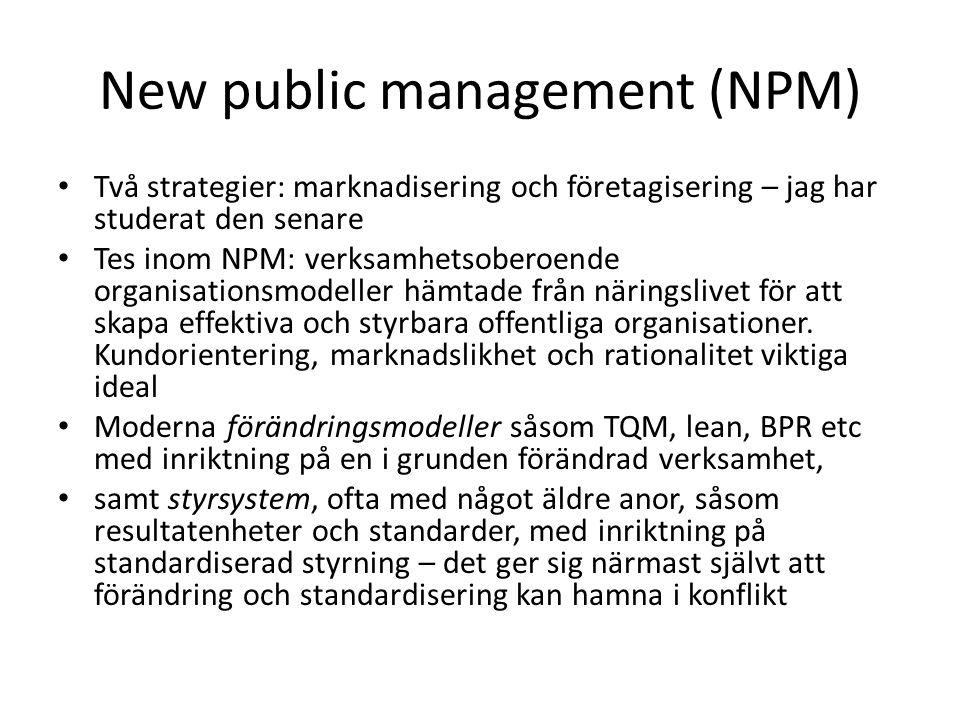 New public management (NPM) • Två strategier: marknadisering och företagisering – jag har studerat den senare • Tes inom NPM: verksamhetsoberoende organisationsmodeller hämtade från näringslivet för att skapa effektiva och styrbara offentliga organisationer.