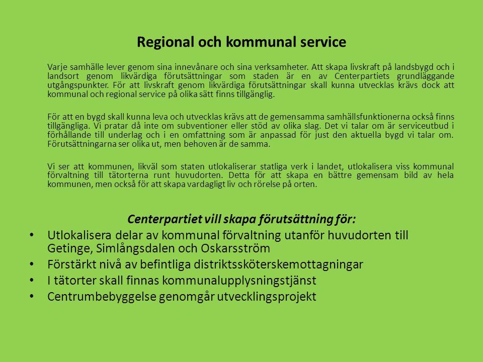 Regional och kommunal service Varje samhälle lever genom sina innevånare och sina verksamheter.