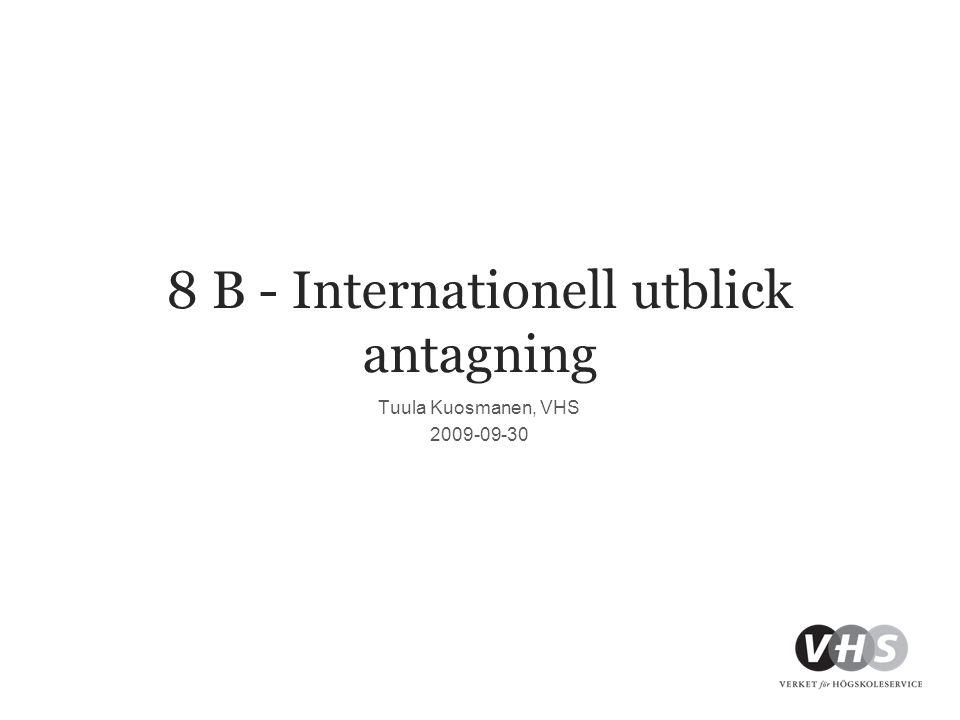 8 B - Internationell utblick antagning Tuula Kuosmanen, VHS 2009-09-30