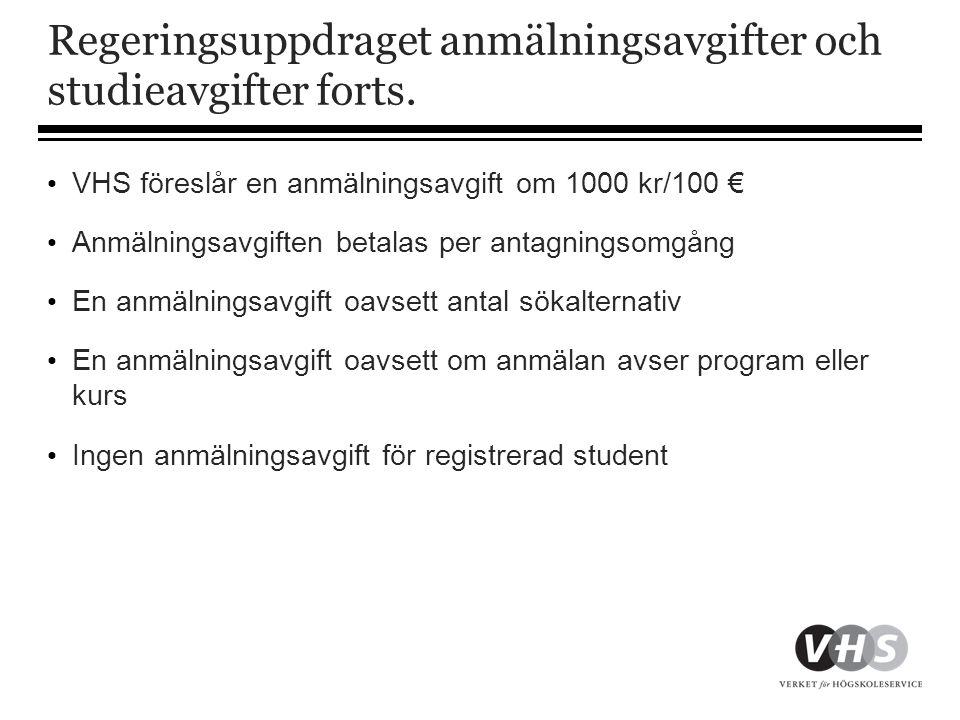 Regeringsuppdraget anmälningsavgifter och studieavgifter forts.