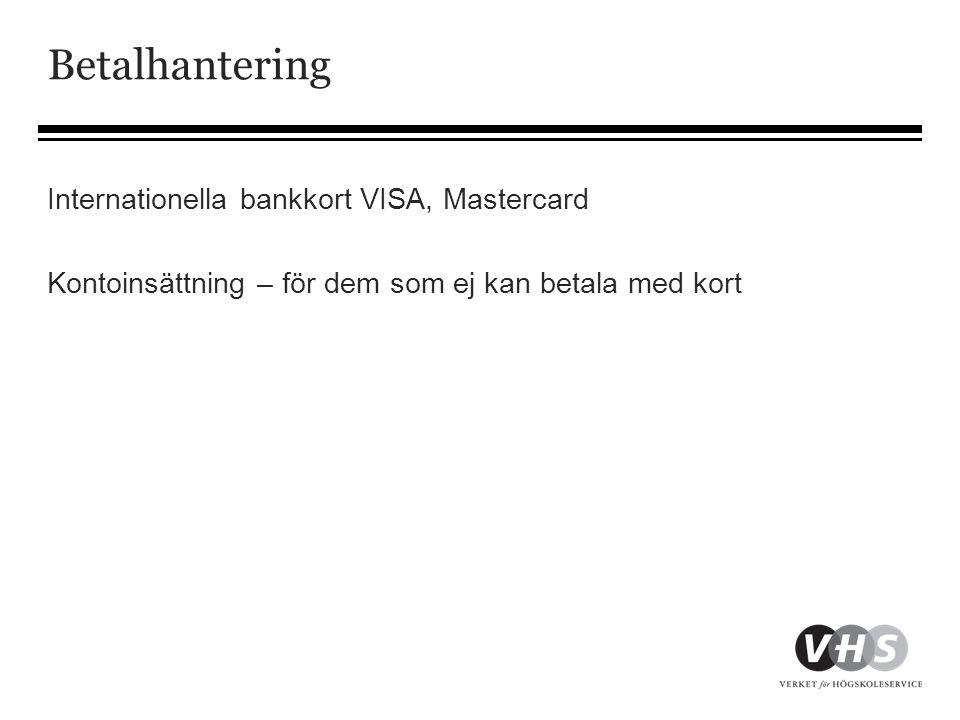 Betalhantering Internationella bankkort VISA, Mastercard Kontoinsättning – för dem som ej kan betala med kort