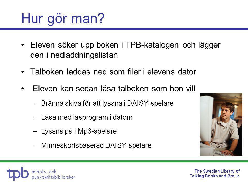 The Swedish Library of Talking Books and Braille Talböcker i mobilen •Ladda ned appen Daisy Reader från App Store eller Android Market •Logga in på samma sätt som för att ladda ned talböcker från TPB-katalogen •Daisy Reader för Android spelar bara upp ljudet, texten visas inte •Tjänsten är ett samarbete mellan PTS, Storytel och Talboks- och punktskriftsbiblioteket