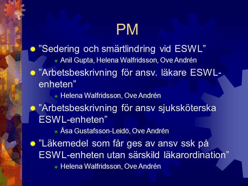 Bemanning  Två sjuksköterskor  Specialutbildning ESWL och sedering  Behandlingsansvarig läkare  Ansvarig för indikation, behandling och uppföljning  Med på salen vid start.