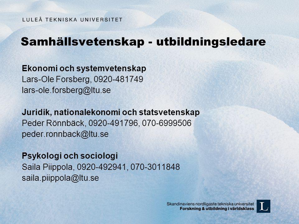 Samhällsvetenskap - utbildningsledare Ekonomi och systemvetenskap Lars-Ole Forsberg, 0920-481749 lars-ole.forsberg@ltu.se Juridik, nationalekonomi och