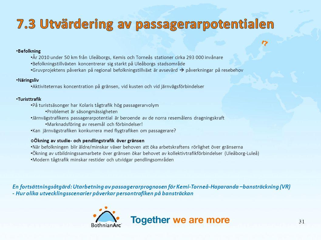 • Befolkning • År 2010 under 50 km från Uleåborgs, Kemis och Torneås stationer cirka 293 000 invånare • Befolkningstillväxten koncentrerar sig starkt