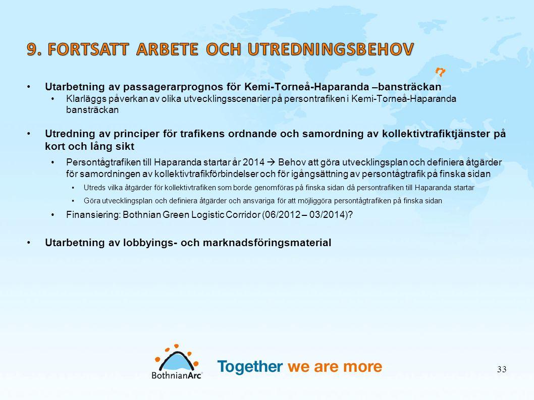 •Utarbetning av passagerarprognos för Kemi-Torneå-Haparanda –bansträckan •Klarläggs påverkan av olika utvecklingsscenarier på persontrafiken i Kemi-To