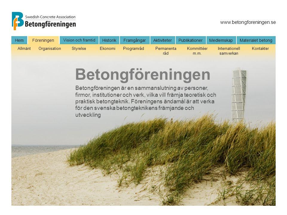 www.betongforeningen.se FöreningenHem Vision och framtid HistorikFramgångarAktiviteter Publikationer MedlemskapMaterialet betong AllmäntOrganisationSt