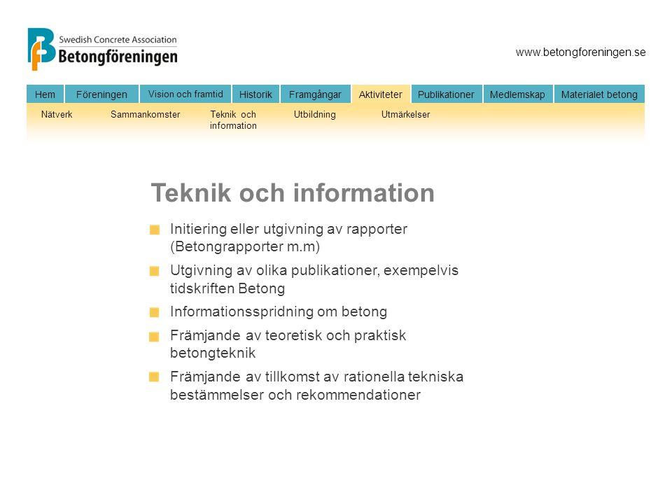 www.betongforeningen.se HemFöreningen Vision och framtid HistorikFramgångarAktiviteter Publikationer MedlemskapMaterialet betong NätverkSammankomsterT