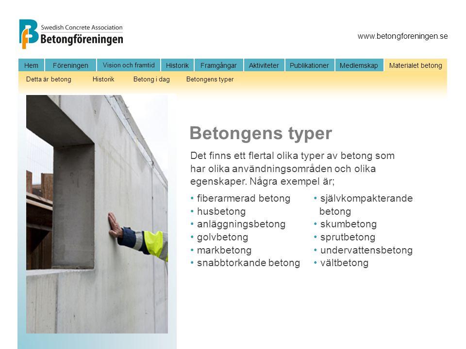 www.betongforeningen.se HemFöreningen Vision och framtid HistorikFramgångarAktiviteter Publikationer MedlemskapMaterialet betong Detta är betongHistor