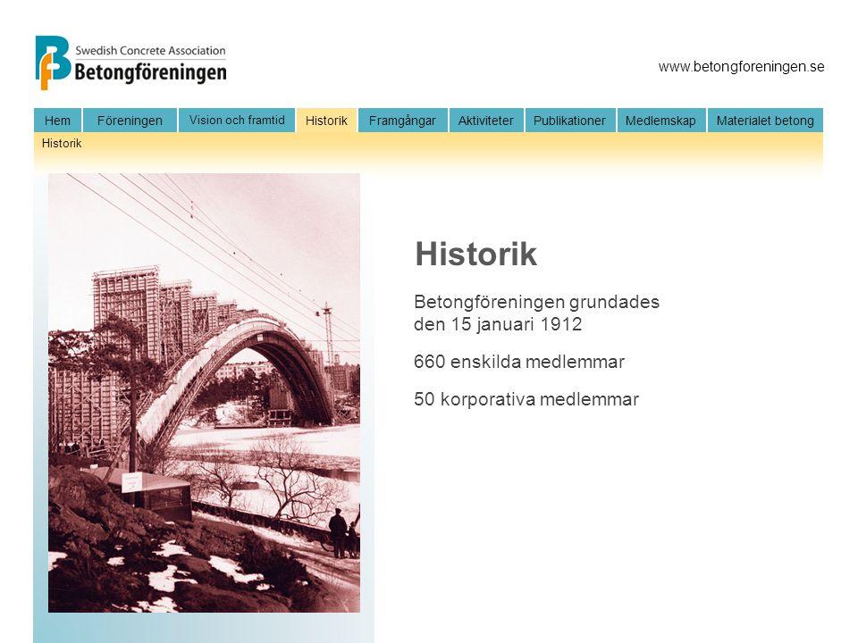 www.betongforeningen.se HemFöreningen Vision och framtid HistorikFramgångarAktiviteter Publikationer MedlemskapMaterialet betong Historik Betongföreni