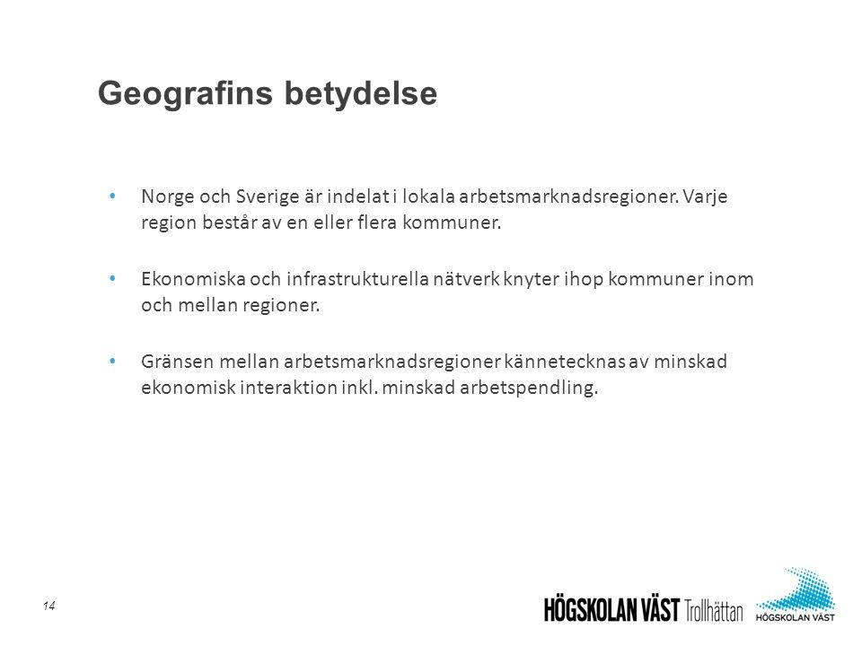 • Norge och Sverige är indelat i lokala arbetsmarknadsregioner. Varje region består av en eller flera kommuner. • Ekonomiska och infrastrukturella nät