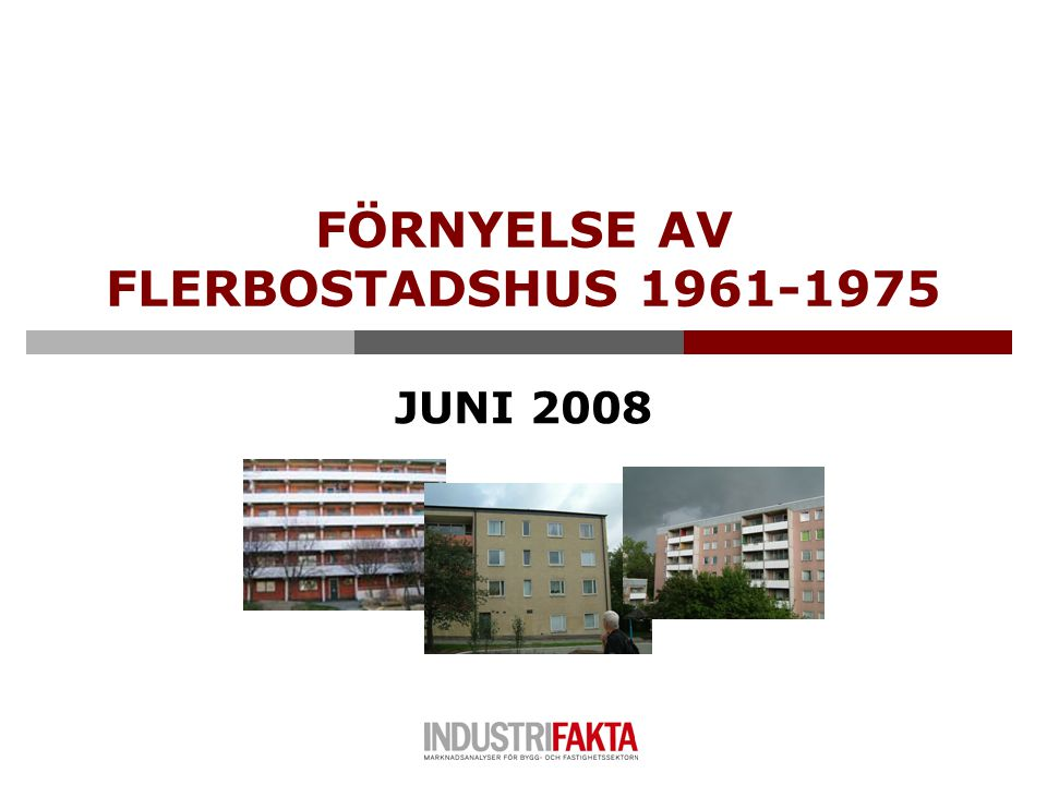 JUNI 2008 FÖRNYELSE AV FLERBOSTADSHUS 1961-1975