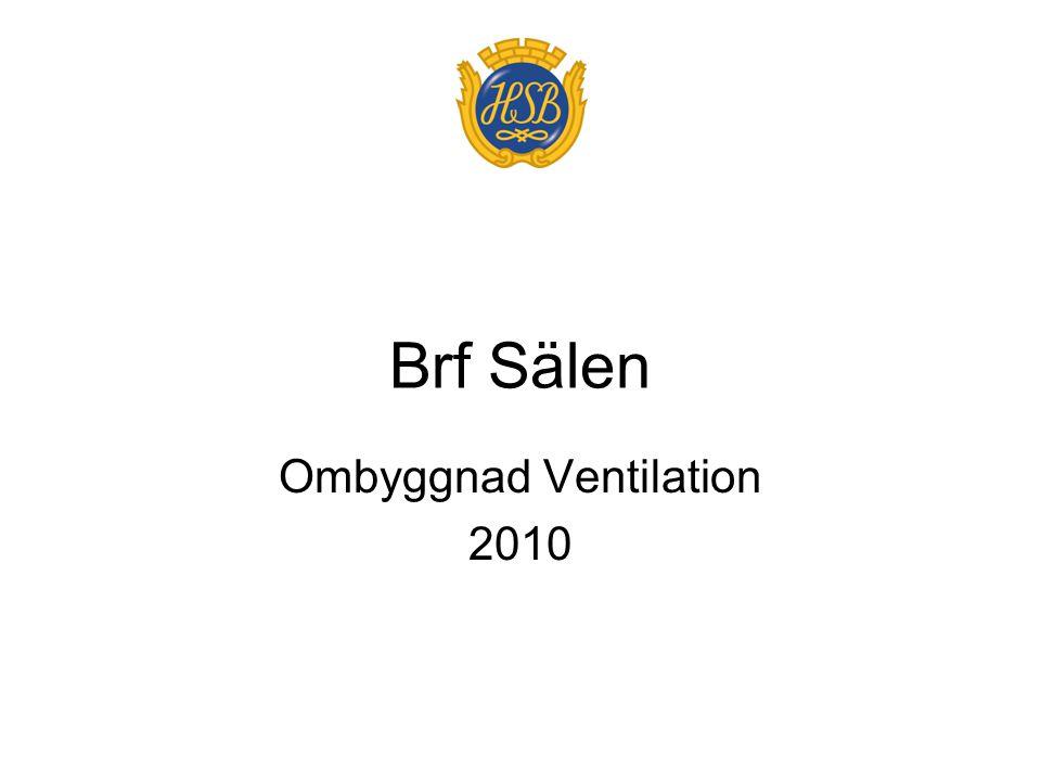 Brf Sälen Ombyggnad Ventilation 2010