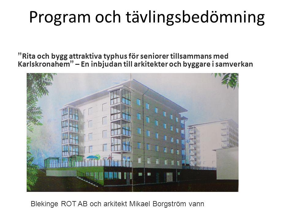 Program och tävlingsbedömning Rita och bygg attraktiva typhus för seniorer tillsammans med Karlskronahem – En inbjudan till arkitekter och byggare i samverkan Blekinge ROT AB och arkitekt Mikael Borgström vann