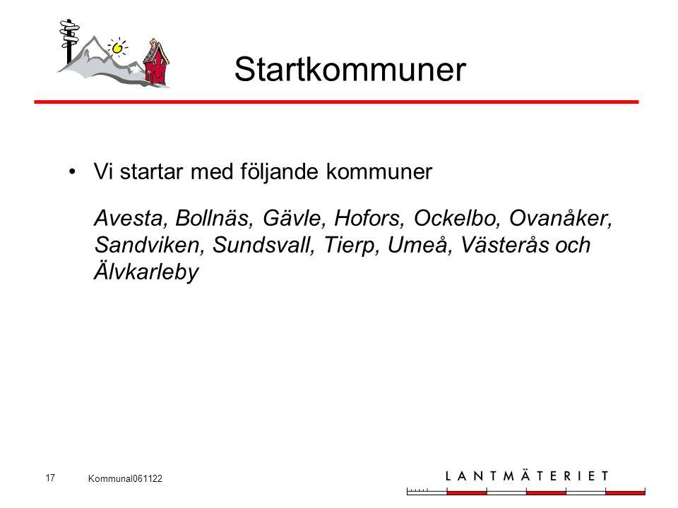 Kommunal061122 17 Startkommuner •Vi startar med följande kommuner Avesta, Bollnäs, Gävle, Hofors, Ockelbo, Ovanåker, Sandviken, Sundsvall, Tierp, Umeå