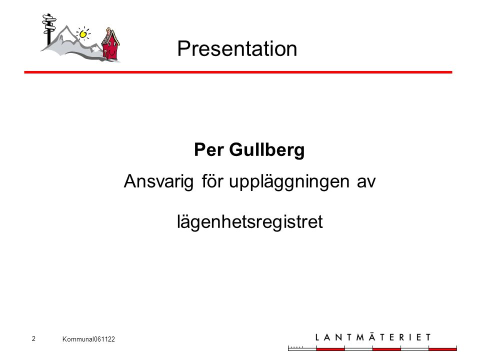 Kommunal061122 2 Presentation Per Gullberg Ansvarig för uppläggningen av lägenhetsregistret