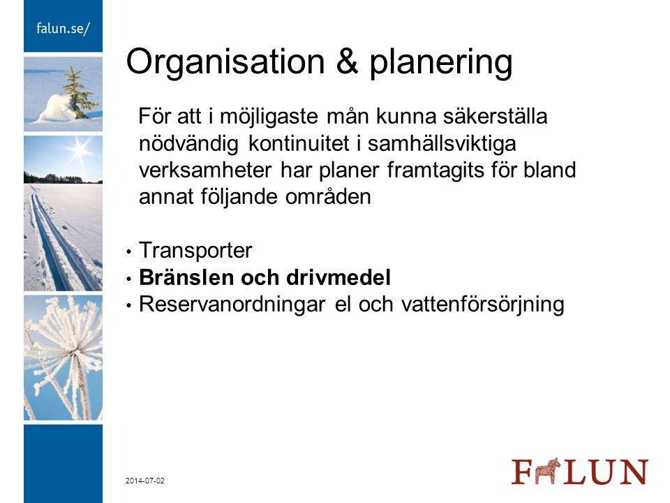 2014-07-02 Organisation & planering För att i möjligaste mån kunna säkerställa nödvändig kontinuitet i samhällsviktiga verksamheter har planer framtag