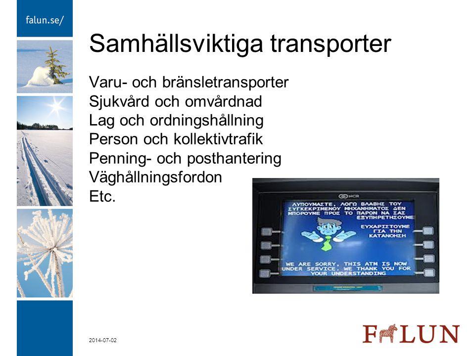 2014-07-02 Samhällsviktiga transporter Varu- och bränsletransporter Sjukvård och omvårdnad Lag och ordningshållning Person och kollektivtrafik Penning