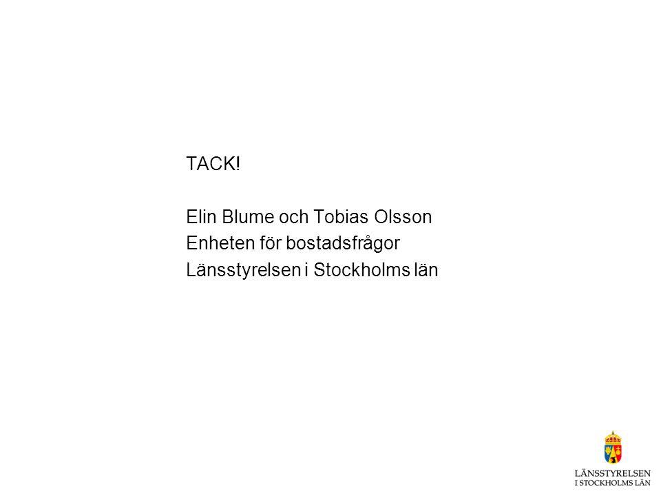 TACK! Elin Blume och Tobias Olsson Enheten för bostadsfrågor Länsstyrelsen i Stockholms län